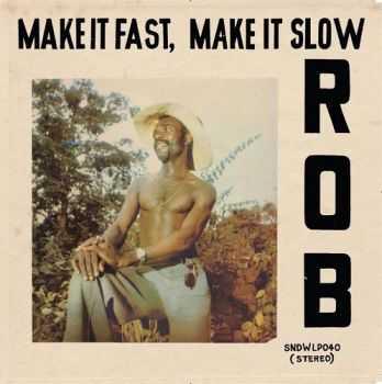 Rob - Make It Fast, Make It Slow (1977, reissue 2012)