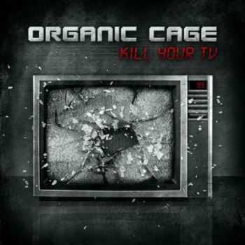 Organic Cage - Kill Your TV (EP) (2011)