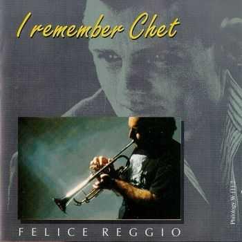 Felice Reggio - I Remember Chet (1991)