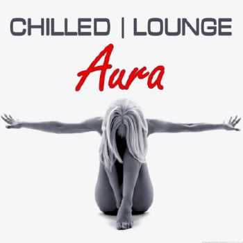 Aura Chilled Lounge (2012)