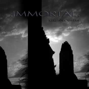 Kirlian Camera - Immortal (CDM) (2012)