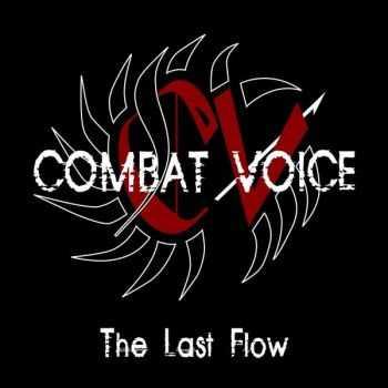 Combat Voice - The Last Flow (2011)