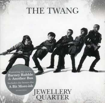 The Twang - Jewellery Quarter [2CD Deluxe Edition] (2009)