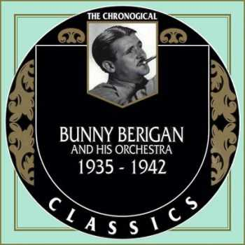 Bunny Berigan And His Orchestra - The Chronological Classics, 5 Albums