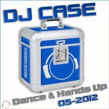 VA � DJ Case Dance & Hands Up (05-2012) (2012)