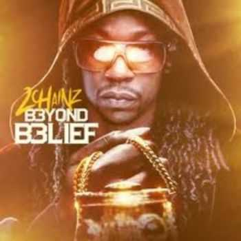 2 Chainz - Beyond Belief (2012)