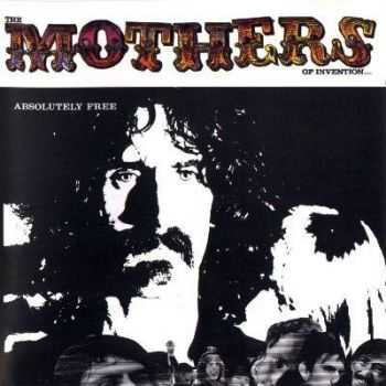The Mothers of Invention - Absolutely Free (1967)