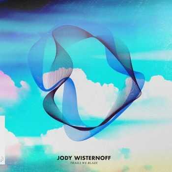 Jody Wisternoff - Trails We Blaze (2012)