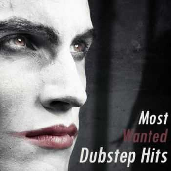 VA - Most Wanted Dubstep Hits (2012)