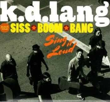 K.D. Lang and The Siss Boom Bang - Sing It Loud (2011)