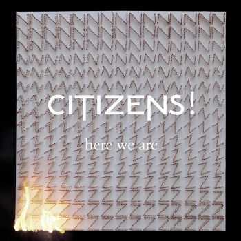 Citizens! - Here We Are (2012)