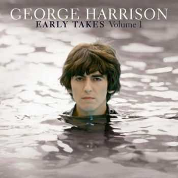 George Harrison - Early Takes Volume 1 (2012) HQ