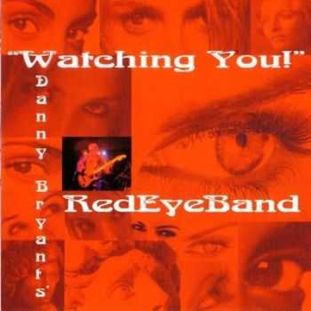 Danny Bryant's Red Eye Band - Watching You! (2002) (Lossless)
