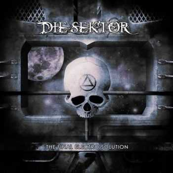 Die Sektor - The Final Electro Solution (2012)