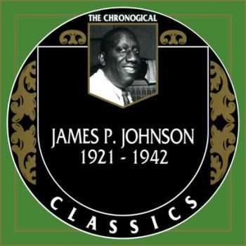 James P.Johnson - The Chronological Classics, 3 Albums