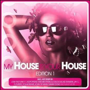 VA - My House Is Your House Edition 1 (2012)