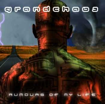 Grandchaos - Rumours Of My Life (2012)