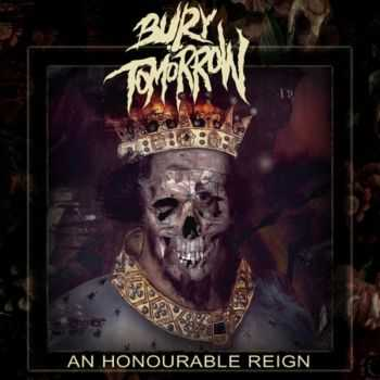 Bury Tomorrow - An Honourable Reign [Single] (2012)