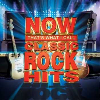 VA - NOW That's What I Call Classic Rock Hits (2012)