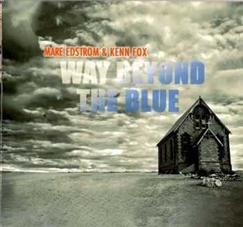 Mare Edstrom & Kenn Fox - Way Beyond The Blue (2012)