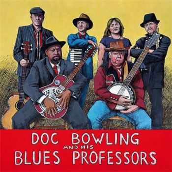 Doc Bowling and His Blues Professors - Down Home Blues (2012)