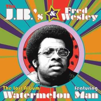 Fred Wesley & The J.B.'s - The Lost Album (2011)