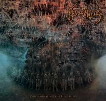 Abnormality - Contaminating The Hive Mind (2012)