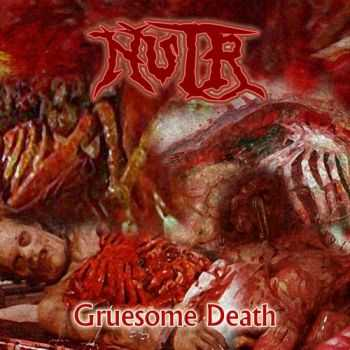 Nutr - Gruesome Death [EP]  (2012)