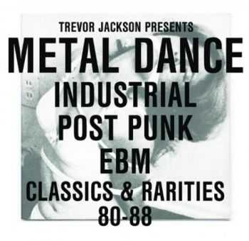 VA - Trevor Jackson Presents Metal Dance - Classics & Rarities 80-88 (2012)