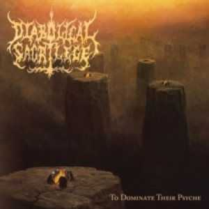 Diabolical Sacrilege - To Dominate Their Psyche  (2012)