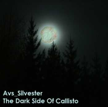 Avs_Silvester - The Dark Side Of Callisto (2012)