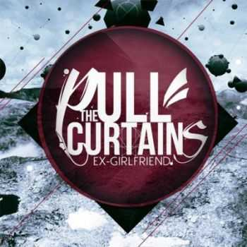 Pull The Curtains  - Ex-girlfriend [EP] (2012)
