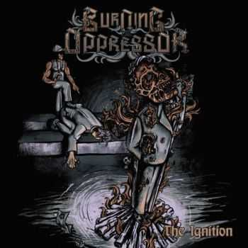 Burning The Oppressor - The Ignition (2012)