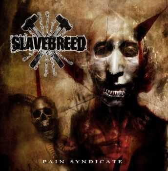 Slavebreed  - Pain Syndicate (2007)