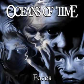 Oceans Of Time - Faces (2012)