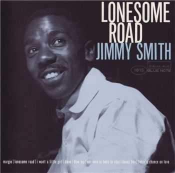 Jimmy Smith - Lonesome Road - 1957 (1996)