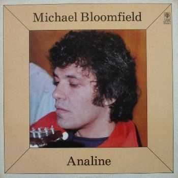 Michael Bloomfield - Analine (1977)