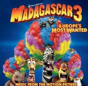 OST - Мадагаскар 3 / Madagascar 3: Europe's Most Wanted (2012)
