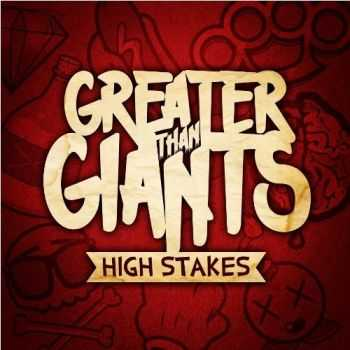 Greater Than Giants  -  High Stakes [EP]  (2012)