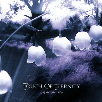 Touch Of Eternity - Lily Of The Valley [Single] (2012)