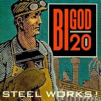Bigod 20 - Steel Works! (1992)