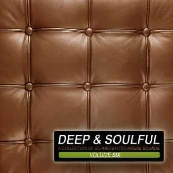 VA - Deep & Soulful Vol 6 (A Collection Of Sophisticated House Sounds) (2012)