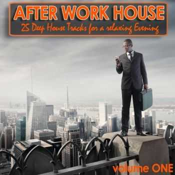 VA - After Work House (25 Deep House Tracks For A Relaxing Evening) (2011)