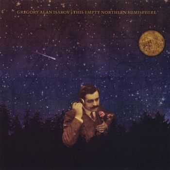 Gregory Alan Isakov - This Empty Northern Hemisphere (2009)