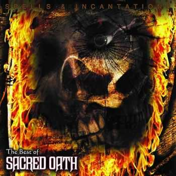Sacred Oath - Spells And Incantations: The Best Of Sacred Oath (2012)