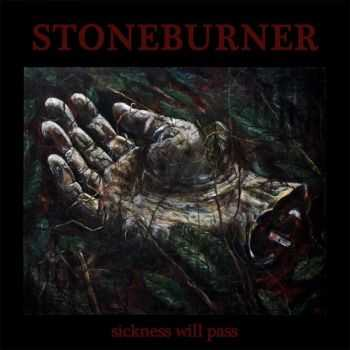 Stoneburner - Sickness Will Pass (2012)