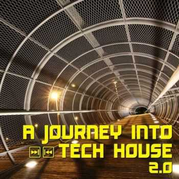 A Journey Into Tech House 2.0 (2011)