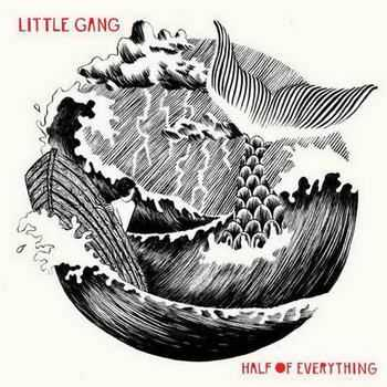 Little Gang - Half Of Everything (2012)