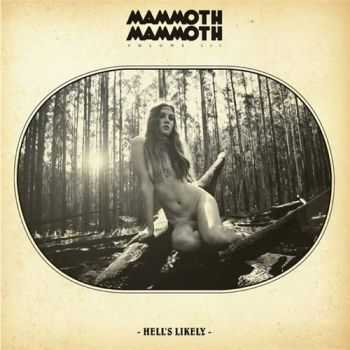 Mammoth Mammoth -  Hell's Likely (2012)