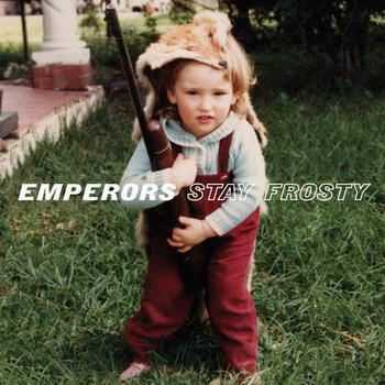 Emperors - Stay Frosty (2012)